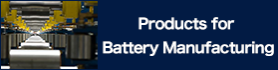 Products for Battery Manufacturing